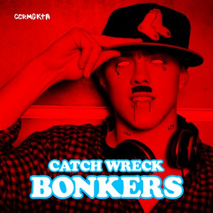 Catch Wreck – Bonkers