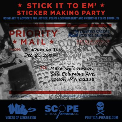 Stick It To Em – Sticker Making Party for Demz, Mike Brown, Eric Garner and all victims of police brutality.
