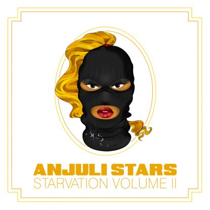 Anjuli Stars – Starvation Vol. II